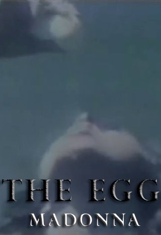 Madonna first movie:  The Egg