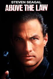 Steven Seagal first movie:  Above the Law