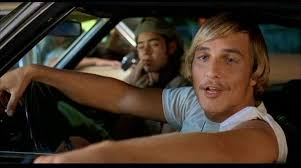 Matthew McConaughey first movie:  Dazed and Confused