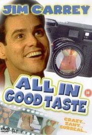 Jim Carrey first movie:  All in Good Taste